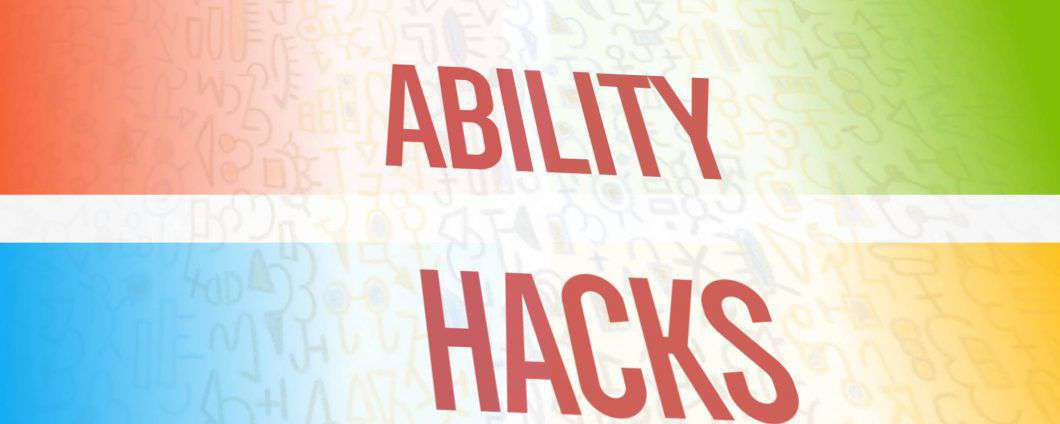 The Ability Hacks: creatività per l'accessibilità