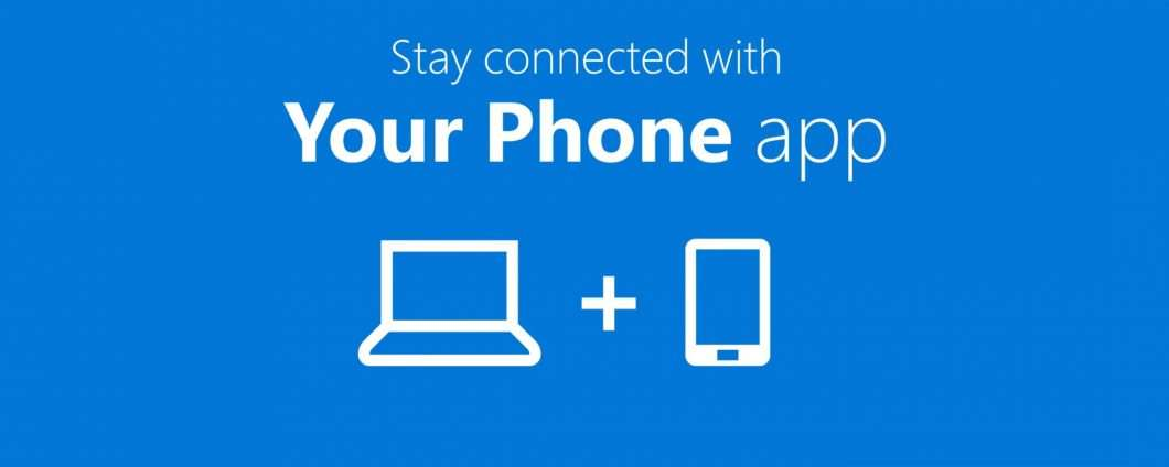 Your Phone: dallo smartphone a Windows 10