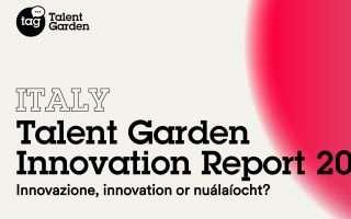 Talent Garden, ecco l'Innovation Report 2018