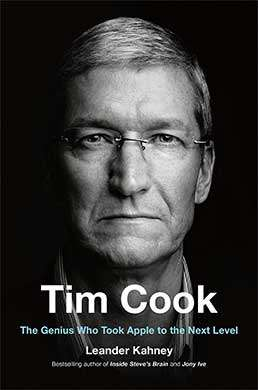 Tim Cook: The Genius Who Took Apple to the Next Level (Leander Kahney)
