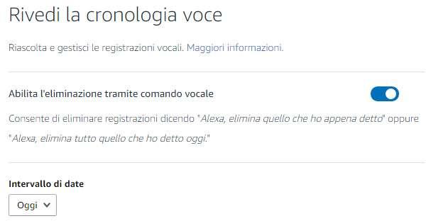 L'opzione da abilitare nel proprio account per consentire ad Alexa di eliminare i comandi vocali