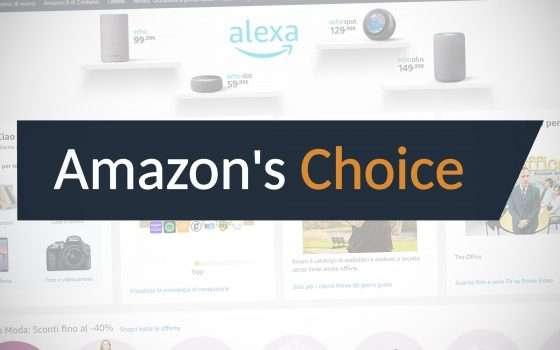 L'etichetta Amazon's Choice è garanzia di qualità?