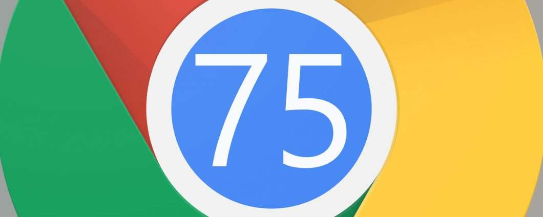 Chrome 75: le novità del browser in download