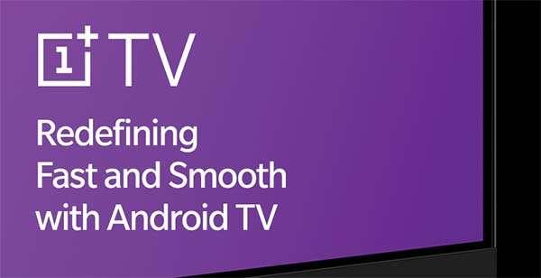 OnePlus TV sarà basata sulla piattaforma Android TV
