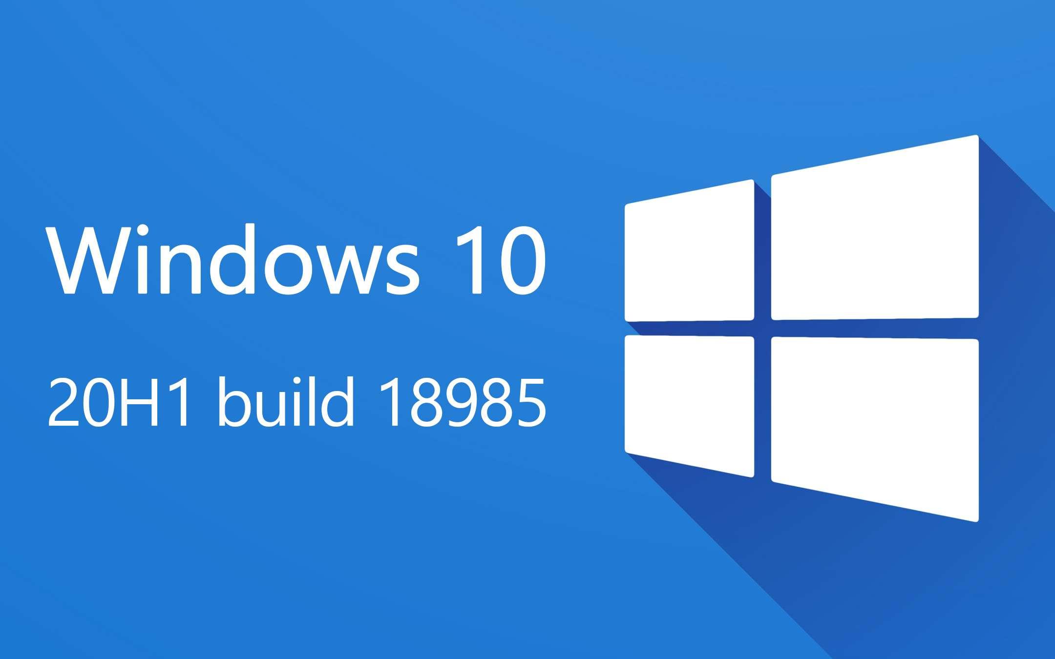 Windows 10 20H1 build 18985