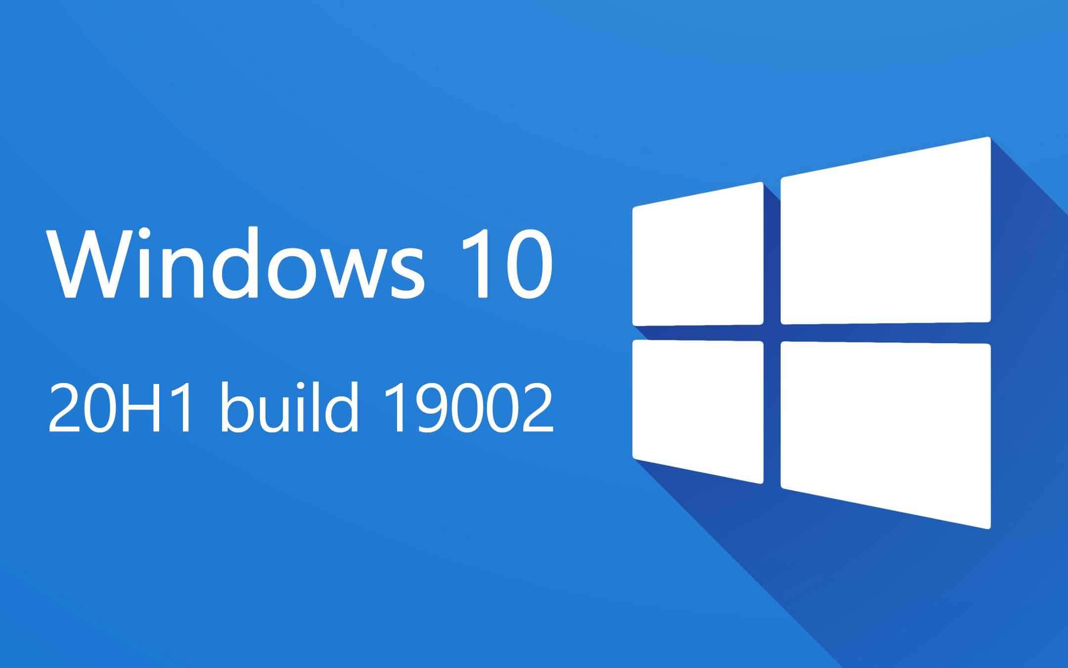 Windows 10 20H1 build 19002