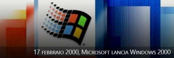 17/02/2000, Microsoft lancia Windows 2000