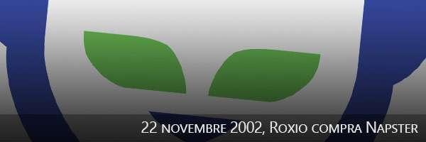 22/11/2002, Roxio compra Napster