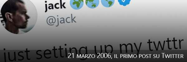 21/03/2006, il primo post su Twitter