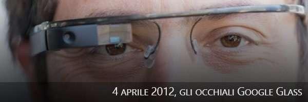 04/04/2012, gli occhiali Google Glass