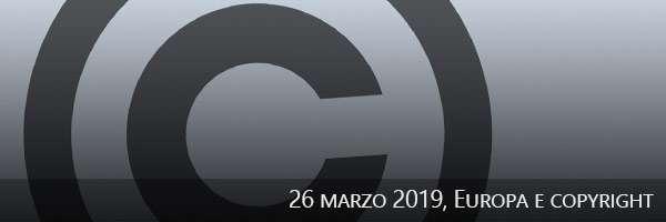 26/03/2019, Europa e copyright