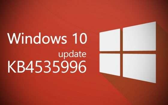 Windows 10: i bug dell'update KB4535996, capitolo 2