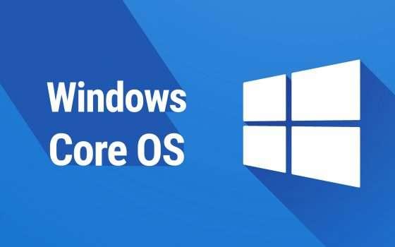 Windows Core OS, nuove conferme da Microsoft