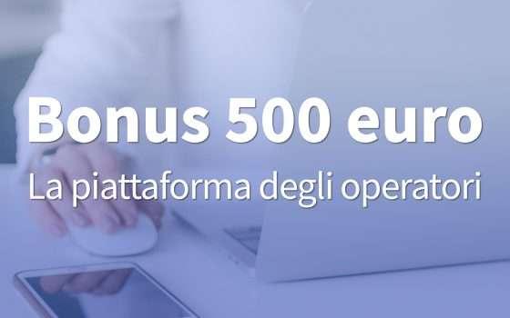 Bonus 500 euro: online la piattaforma operatori