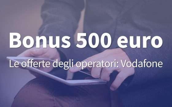 Bonus 500 euro: la pagina per l'offerta di Vodafone