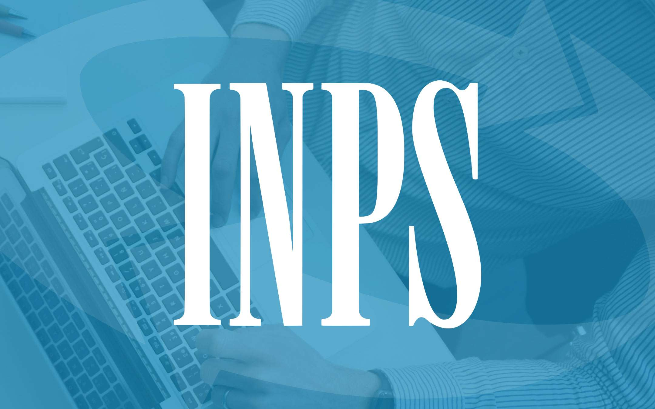 INPS: new assignments for the Technical Structure