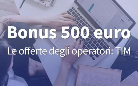 Bonus 500 euro: la pagina per l'offerta di TIM