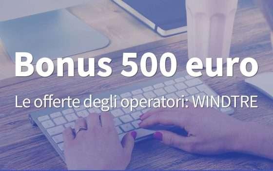 Bonus 500 euro: la pagina per l'offerta di WINDTRE
