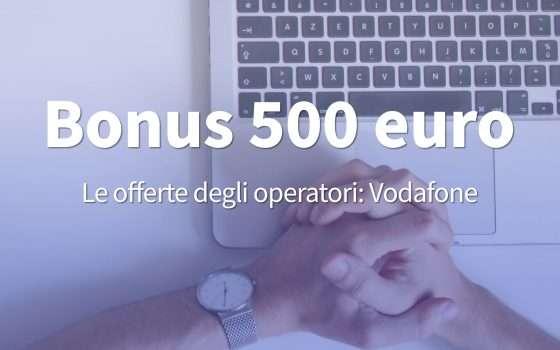 Bonus 500 euro: l'offerta proposta da Vodafone
