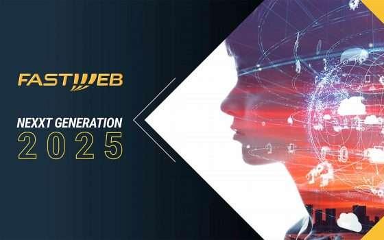 Il piano NeXXt Generation 2025 di Fastweb