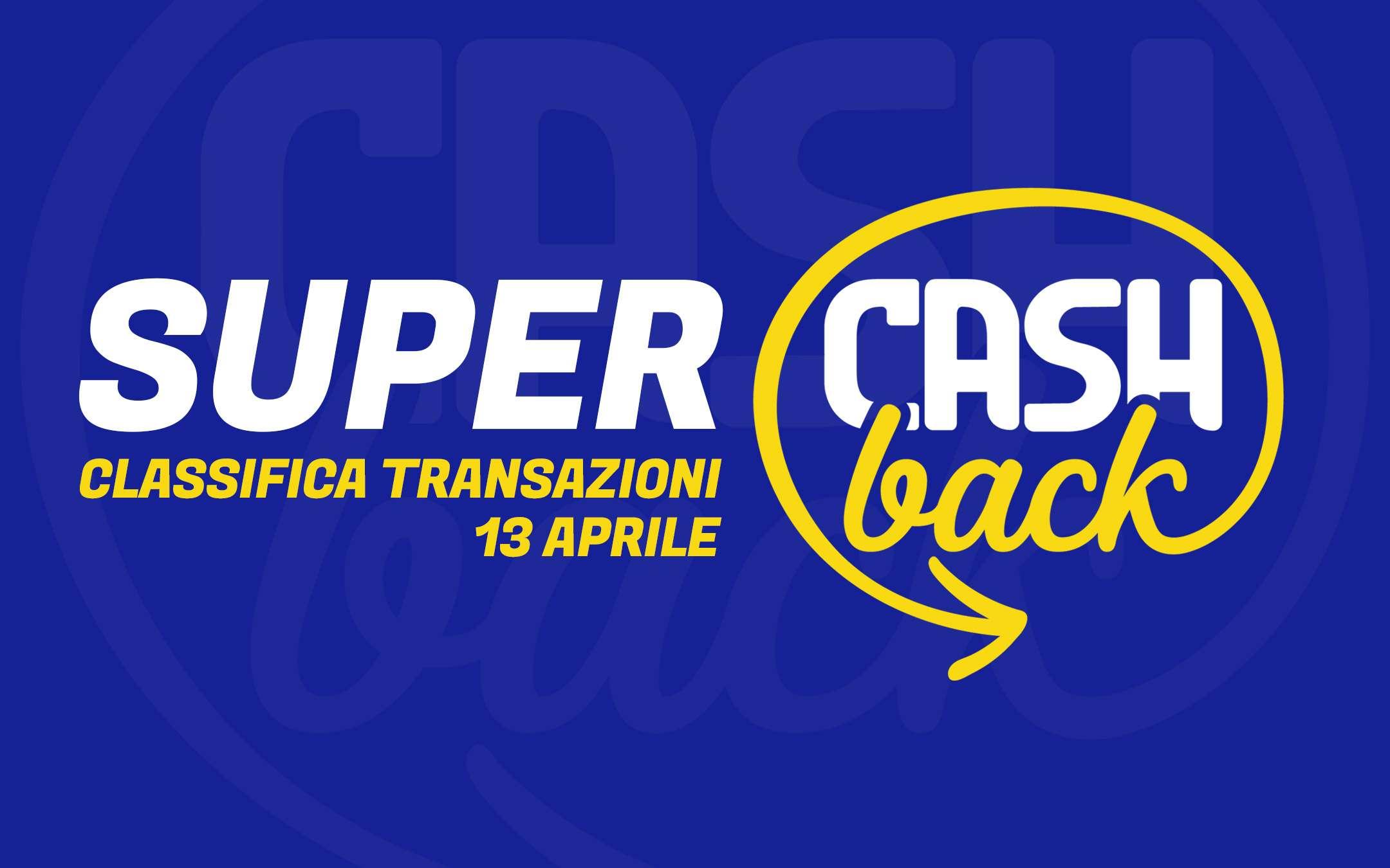 Super Cashback: classifica transazioni, 13 aprile